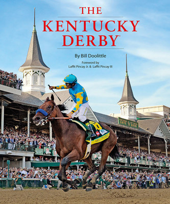 The Kentucky Derby: Derby Fever, Derby Day, and the Run for the Roses