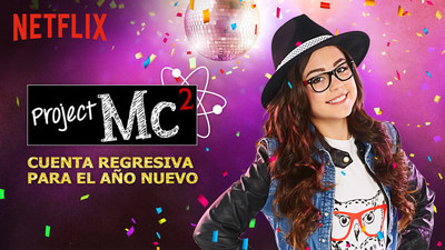 Project Mc2 - Uno de los seis especiales on demand para el Ano Nuevo exclusivos en Netflix