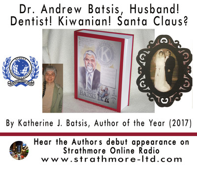 Katherine Batsis, wife and biographer of prominent Kiwanian and dentist, the late Dr. Andrew Batsis, Has Been Honored as Author of the Year by Strathmore's Who's Who
