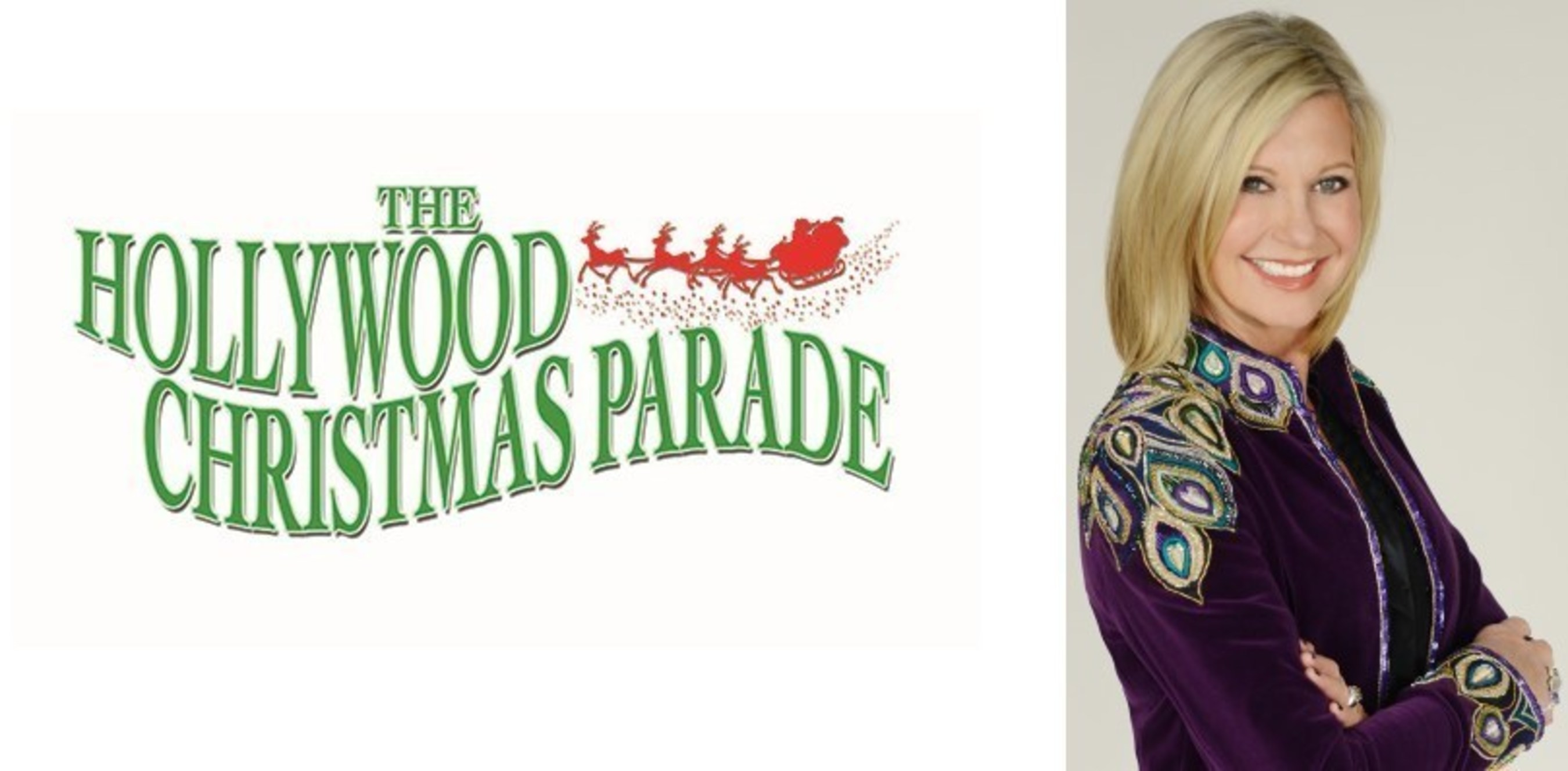 The Hollywood Christmas Parade Announces Grand Marshal Olivia Newton-John For Big 85th Anniversary Celebration To Be Held On November 27