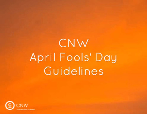 CNW will accept and issue joke news releases on April 1, but each must include a warning at the beginning of the headline. (CNW Group/CNW Group Ltd.)
