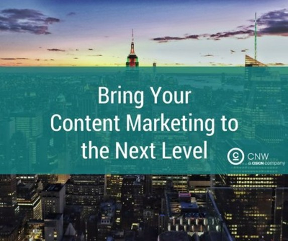 Bring your content marketing to the next level (CNW Group/CNW Group Ltd.)