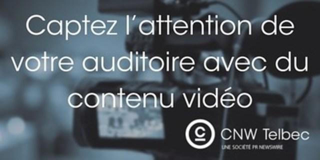 Captez l'attention de votre auditoire avec du contenu vidéo (Groupe CNW/Groupe CNW Ltée)