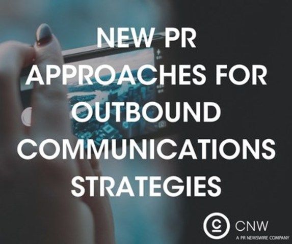 New approaches for outbound communications strategies (CNW Group/CNW Group Ltd.)