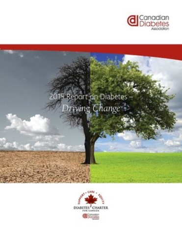 The Canadian Diabetes Association has released its new 2015 Report on Diabetes: Driving Change to address gaps in the care and resources available to Canadians living with diabetes. (CNW Group/Canadian Diabetes Association)