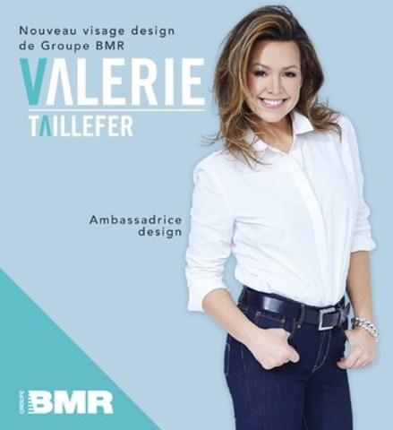 Nouveau visage design de Groupe BMR, Valérie Taillefer, Ambassadrice design (Groupe CNW/Groupe BMR)