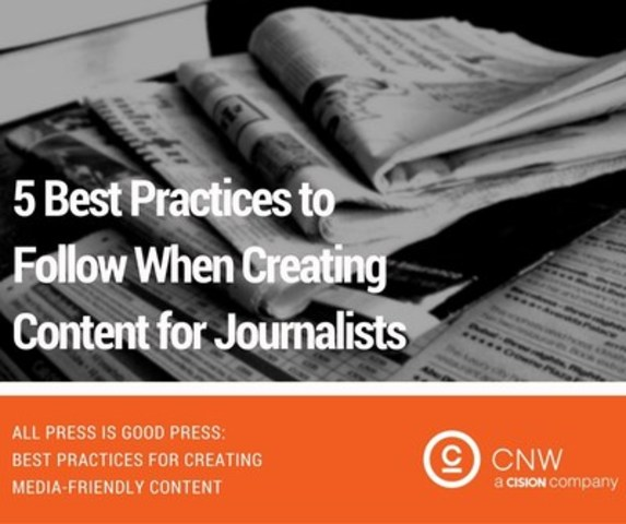5 best practices to follow when creating content for journalists (CNW Group/CNW Group Ltd.)