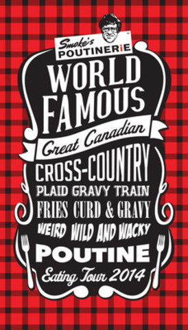 Smoke's Poutinerie World Famous Great Canadian Cross Country Plaid Gravy Train Fries Curd & Gravy Weird Wild and Wacky Poutine Eating Tour 2014 is Rolling Across Canada (CNW Group/Smoke's Poutinerie)