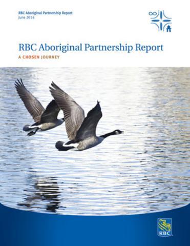 A Chosen Journey: RBC Aboriginal Partnership Report (CNW Group/RBC)