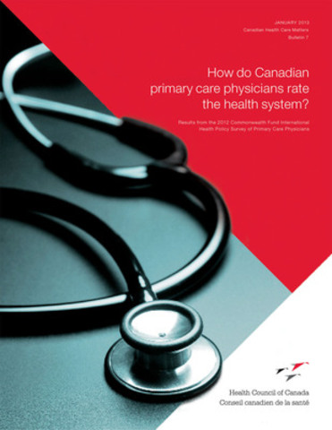 How do Canadian primary care physicians rate the health system? (CNW Group/Health Council of Canada)