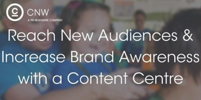 Reach new audiences and increase brand awareness with a content centre (CNW Group/CNW Group Ltd.)