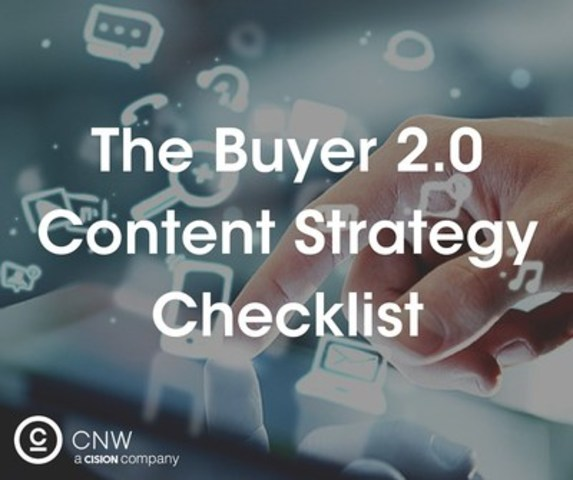 The Buyer 2.0 Content Strategy Checklist (CNW Group/CNW Group Ltd.)