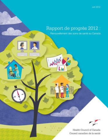 Rapport de progrès 2012 : Renouvellement des soins de santé au Canada (Groupe CNW/Conseil Canadien de la Santé)