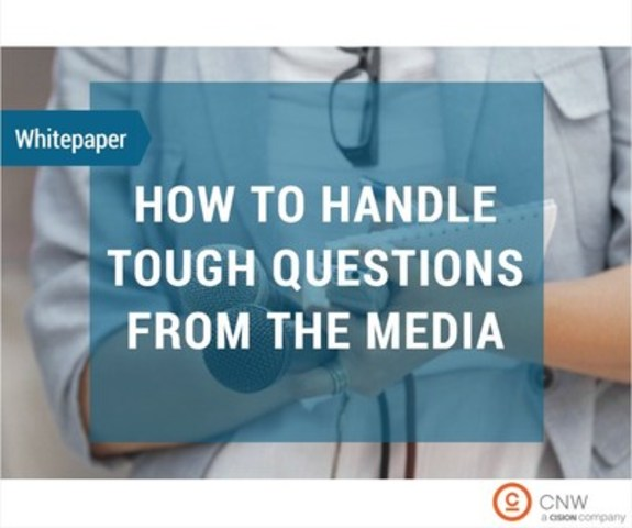 How to handle tough questions from the media (CNW Group/CNW Group Ltd.)