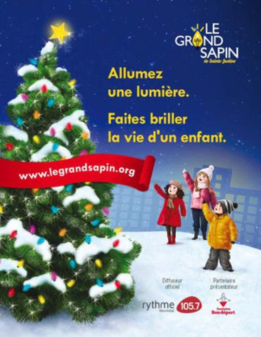 Le Grand sapin de Sainte-Justine : Allumez une lumière. Faites briller la vie d'un enfant. (Groupe CNW/FONDATION CHU SAINTE-JUSTINE)