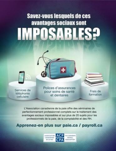 L'Association canadienne de la paie offre des séminaires de perfectionnement professionnel complets sur le traitement des avantages sociaux imposables et sur plus de 20 sujets pour les professionnels de la paie, de la comptabilité et des RH. Apprenez-en plus sur paie.ca / payroll.ca. (Groupe CNW/Association canadienne de la paie)