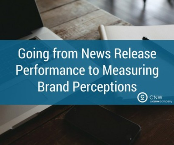 Going from News Release Performance to Measuring Brand Perceptions (CNW Group/CNW Group Ltd.)