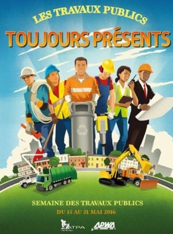 Semaine nationale des travaux publics du 15 au 21 mai 2016 (Groupe CNW/Association des travaux publics d'Amérique - chapitre du Québec)