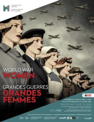 Grandes Guerres. Grandes Femmes. au Musée Canadien de la guerre (Groupe CNW/Musée canadien de l'histoire)