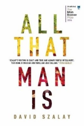 ALL THAT MAN IS by David Szalay (CNW Group/Penguin Random House Canada Limited)