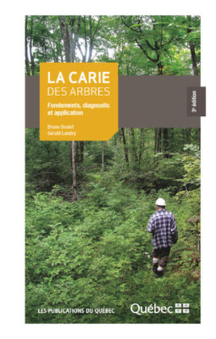 La carie des arbres : fondements, diagnostic et application (Groupe CNW/Centre de services partagés du ...