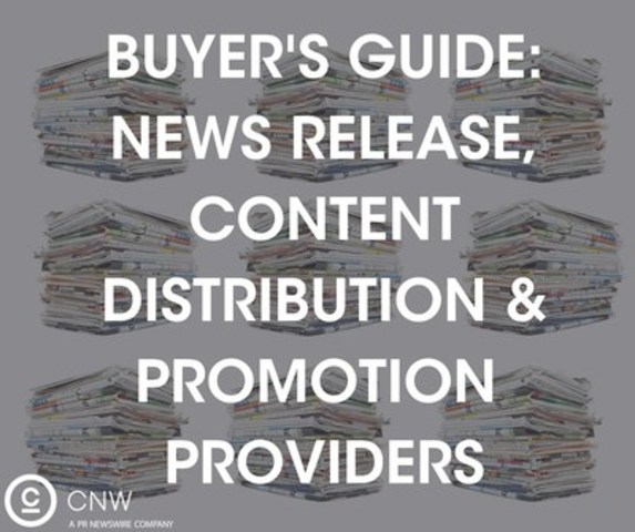 Buyer's Guide: News Release, Content Distribution & Promotion Providers (CNW Group/CNW Group Ltd.)
