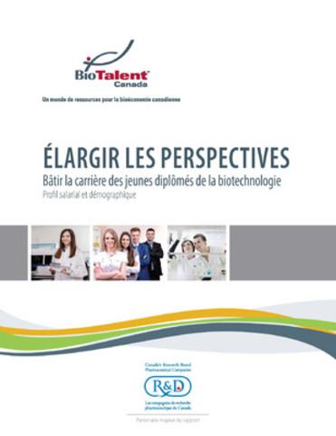 Élargir les perspectives, Bâtir la carrière des jeunes diplômés de la biotechnologie, Profil salarial et démographique 2015 (Groupe CNW/BioTalent Canada)