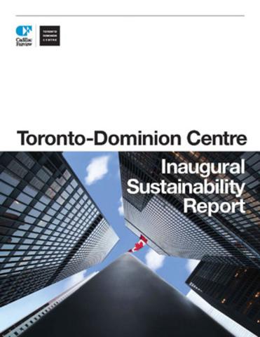 Toronto-Dominion Centre Releases its Inaugural Sustainability Report (CNW Group/Toronto-Dominion Centre (TD Centre))