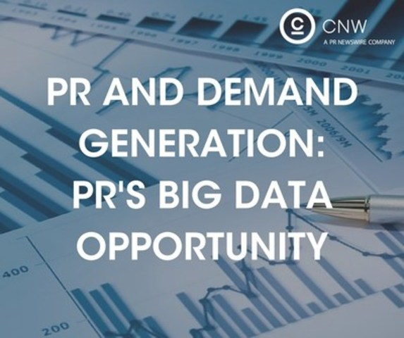 PR and demand generation: PR's big data opportunity (CNW Group/CNW Group Ltd.)