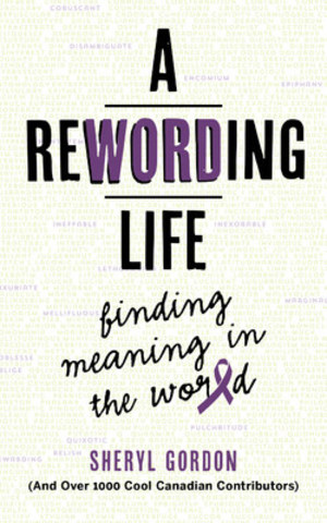 The anthology, A REWORDING LIFE, Features Over 1000+ Cool Canadians Who Came Together to Try and Put the End in DemENDtia. Half of the profits of the book will go towards the Alzheimer Society of Canada. (CNW Group/A Rewording Life)