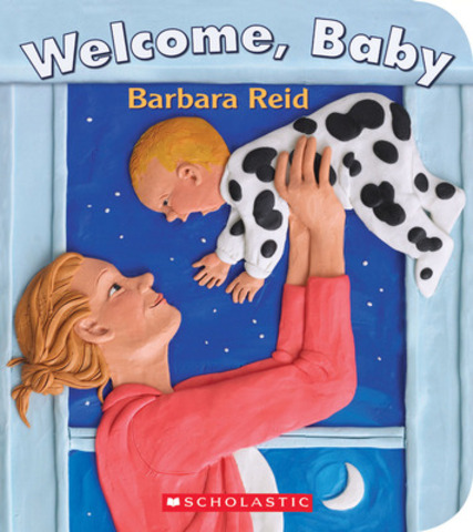 Welcome, Baby - Barbara Reid (Scholastic Canada) (CNW Group/Toronto Public Library)