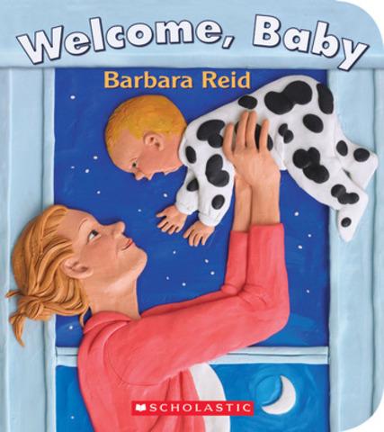 Welcome, Baby - Barbara Reid (Scholastic Canada) (CNW Group/Toronto Public Library)