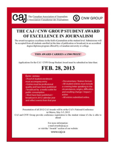 Entries are now being accepted for the CAJ / CNW Student Award of Excellence, due Feb. 28, 2013. (CNW Group/Canadian Association of Journalists)