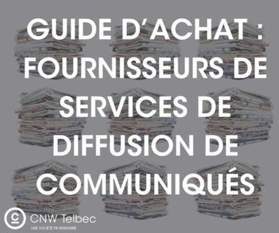 Guide D'achat : Fournisseurs de services de diffusion de communiqués (Groupe CNW/Groupe CNW Ltée) (Groupe CNW/Groupe CNW Ltée)