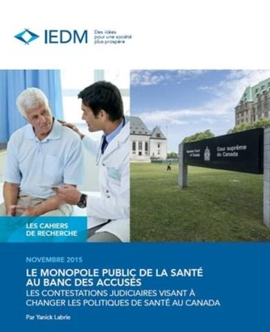 Le monopole public de la santé au banc des accusés (Groupe CNW/Institut économique de Montréal)