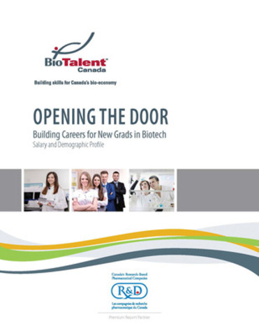 Opening The Door, Building Careers for New Grads in Biotech, Salary and Demographic Profile 2015 (CNW Group/BioTalent Canada)
