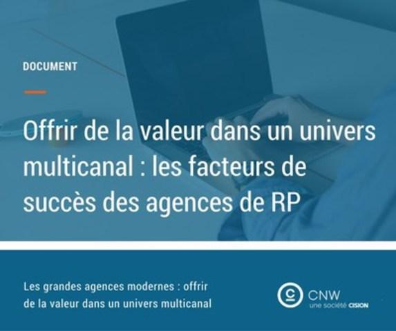 Les facteurs de succès des agences de RP (Groupe CNW/Groupe CNW Ltée)