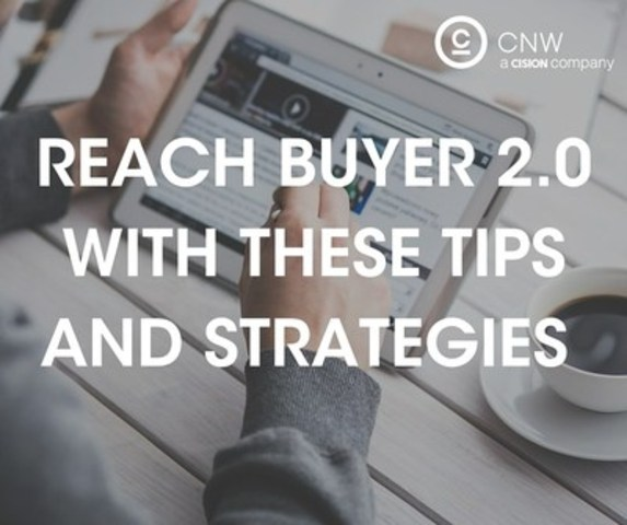 Reach buyer 2.0 with these tips and strategies (CNW Group/CNW Group Ltd.)