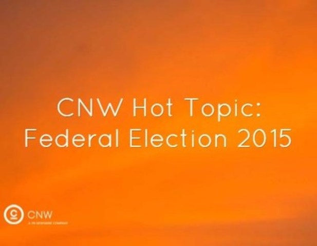 CNW Hot Topic: Federal Election 2015 (CNW Group/CNW Group Ltd.)