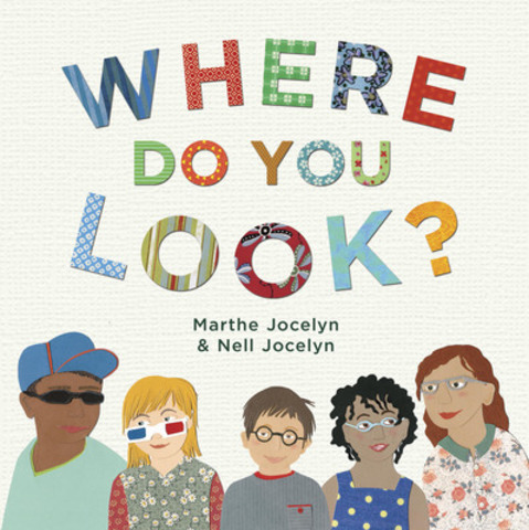 Where Do You Look? - Marthe Jocelyn & Nell Jocelyn (Tundra Books) (CNW Group/Toronto Public Library)