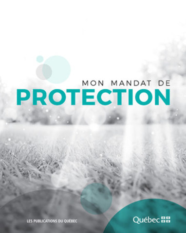 Mon mandat de protection (Groupe CNW/Publications du Québec)