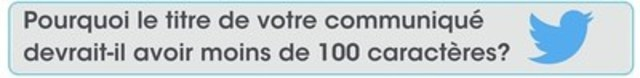 Purquoi le titre de votre communiqué devrait-il avoir moins de 100 caractéres? (Groupe CNW/Groupe CNW Ltée)