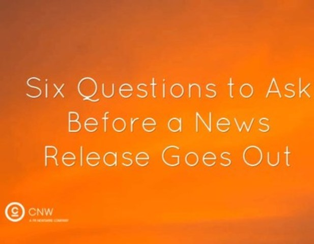 Key questions to ask before distributing your news release (CNW Group/CNW Group Ltd.)