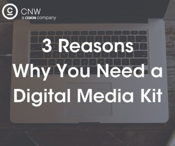 3 reasons why you need a digital media kit (CNW Group/CNW Group Ltd.)