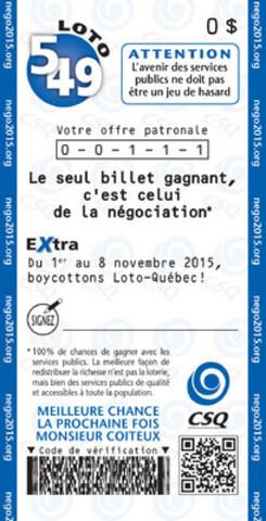 Loto 5/49, la CSQ dévoile le billet gagnant de la négociation et appelle à boycotter Loto-Québec (Groupe CNW/CSQ)