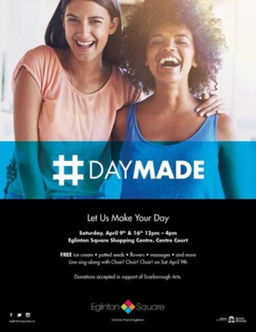Toronto shopping centre Eglinton Square plans to make its shoppers feel special with its #DayMade event - A day full of giveaways, prizes and the amazing Choir!Choir!Choir! (CNW Group/Eglinton Square)