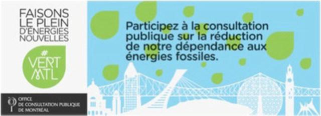 Consultation publique sur la réduction de la dépendance montréalaise aux énergies fossiles : 2000 interventions de citoyens sur vertMtl.org (Groupe CNW/Office de consultation publique de Montréal)
