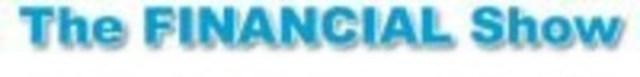 FINANCIAL SHOW - The Financial Show (CNW Group/Money.ca)