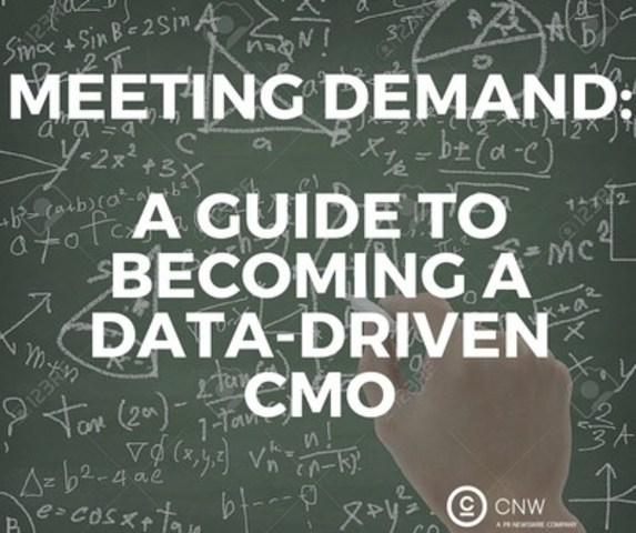 Meeting Demand: A Guide to Becoming a Data-Driven CMO (CNW Group/CNW Group Ltd.)