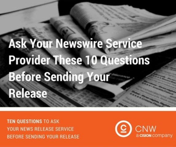 10 questions to ask before you send a news release (CNW Group/CNW Group Ltd.)